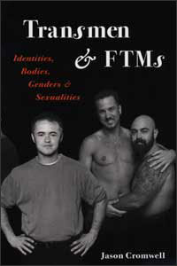 Transmen and FTMs : Identities, Bodies, Genders, and Sexualities